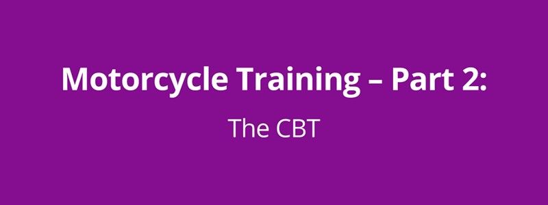 Motorcycle Training - Part 2: The CBT